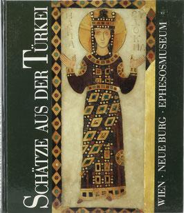 Schätze aus der Türkei - Türkiye'Nin Tarihi Zenginlikleri - Treasures from Turkey