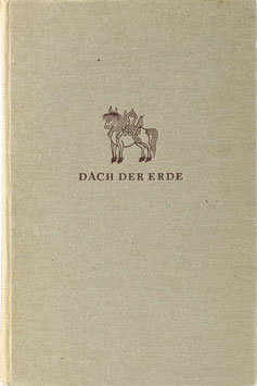 Schäfer, Ernst - Dach der Erde - Durch das Wunderland Hochtibet - Tibetexpedition 1934/36