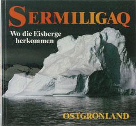 Traversier, Rita - Sermiligaq - Wo die Eisberge herkommen - Ostgrönland
