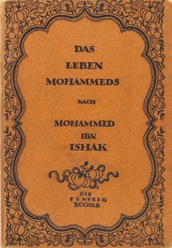 Das Leben Mohammeds nach Mohammed Ibn Ishak und Abd el Malik Ibn Hischam