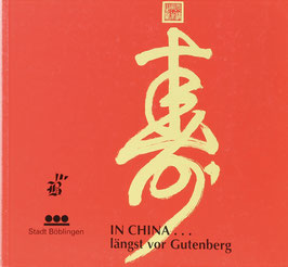Balle, Jean-Luc, Goffin, Jacques und Simonet, Jean-Marie - In China... längst vor Gutenberg - Papier - Holzschnitt - Druckkunst
