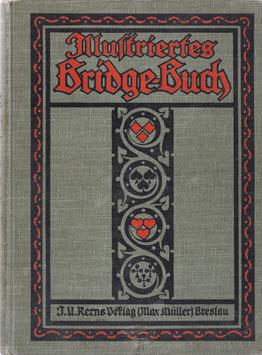 (Kraatz, E. von) - Illustriertes Bridge-Buch - Theorie und Praxis des Bridgespiels zur gründlichen Erlernung für Anfänger und Geübtere