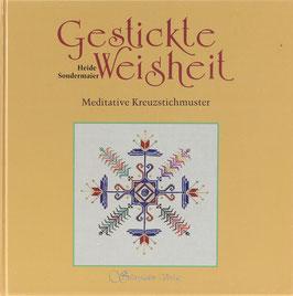 Sondermaier, Heide - Gestickte Weisheit - Meditative Kreuzstichmuster