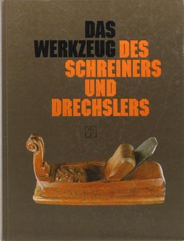 Heine, Günther - Das Werkzeug des Schreiners und Drechslers