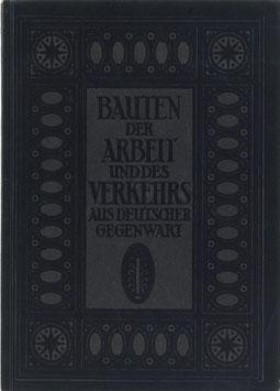 Müller-Wulckow, Walter - Bauten der Arbeit und des Verkehrs aus deutscher Gegenwart