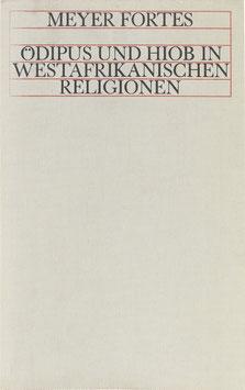 Fortes, Meyer - Ödipus und Hiob in westafrikanischen Religionen