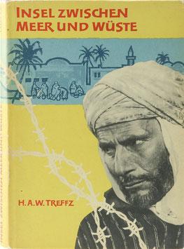 Treffz, H. A. W. - Insel zwischen Meer und Wüste - Licht und Schatten über Algerien