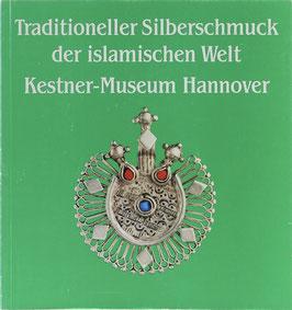 Gladiss, Almut von - Traditioneller Silberschmuck der islamischen Welt - Aus einer niedersächsischen Privatsammlung