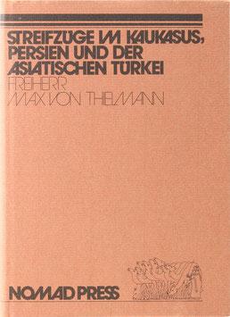 Thielmann, Max von - Streifzüge im Kaukasus, in Persien und in der asiatischen Türkei