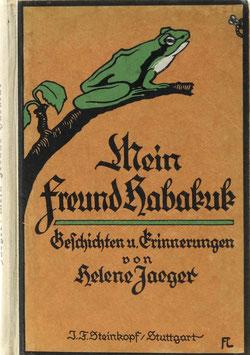 Jaeger, Helene - Mein Freund Habakuk - Geschichten und Erinnerungen