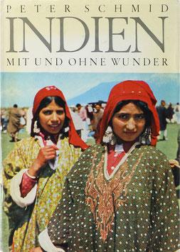 Schmid, Peter - Indien mit und ohne Wunder