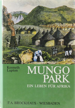 Lupton, Kenneth - Mungo Park 1771-1806 - Ein Leben für Afrika