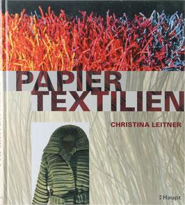 Leitner, Christina - Papiertextilien - Geschichte - Materialien - Experimente