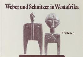 Gerhards, Eva (Hrsg.) - Weber und Schnitzer in Westafrika