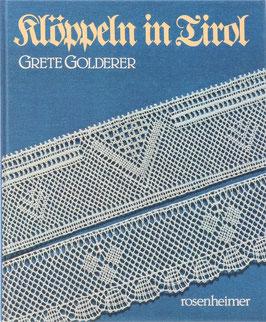 Golderer, Grete - Klöppeln in Tirol