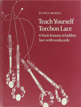 Arnold, Eunice - Teach Yourself Torchon Lace - 6 basic lessons in bobbin lace with workcards