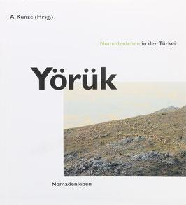 Kunze, Albert (Hrsg.) - Yörük - Nomadenleben in der Türkei