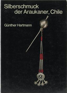 Hartmann, Günther - Silberschmuck der Araukaner, Chile