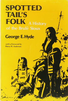 Hyde, George E. - Spotted Tail's Folk - A History of the Brulé Sioux