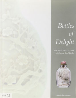 Chen, Jennifer - Bottles of Delight - The Thal Collection of Chinese Snuff Bottles
