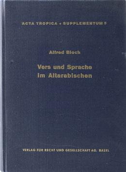 Bloch, Alfred - Vers und Sprache im Altarabischen - Metrische und syntaktische Untersuchungen