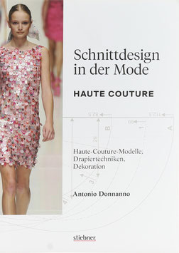 Donanno, Antonio - Schnittdesign in der Mode - Haute Couture - Haute-Couture-Modelle, Drapiertechniken, Dekoration
