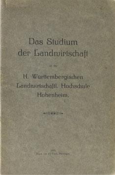 Das Studium der Landwirtschaft an der K. Württembergischen Landwirtschaftl. Hochschule Hohenheim