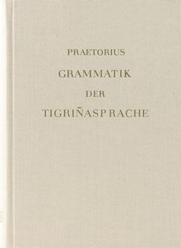 Praetorius, Franz - Grammatik der Tigrinasprache in Abessinien - Hauptsächlich in der Gegend von Aksum und Adoa