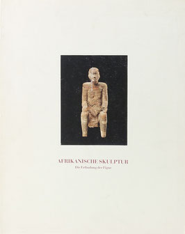 Afrikanische Skulptur - Die Erfindung der Figur - African Sculpture - The Invention of the Figure