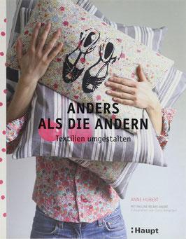 Hubert, Anne - Anders als die Andern - Textilien umgestalten