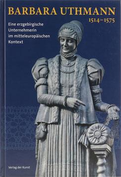 Geldmacher, Andrea, Mieth, Katja Margarethe und Werner, Elvira (Hrsg.) - Barbara Uthmann 1514 - 1575 - Eine erzgebirgische Unternehmerin im mitteleuropäischen Kontext