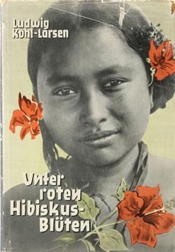 Kohl-Larsen, Ludwig - Unter roten Hibiskusblüten - Ein Südseebuch