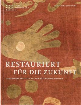 Schuckelt, Holger (Hrsg.) - Restauriert für die Zukunft - Osmanische Textilien aus der Rüstkammer Dresden