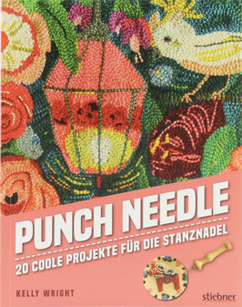 Wright, Kelly - Punch Needle - 20 coole Projekte für die Stanznadel
