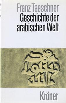 Taeschner, Franz - Geschichte der arabischen Welt