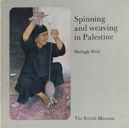 Weir, Shelagh - Spinning and Weaving in Palestine