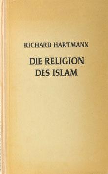 Hartmann, Richard - Die Religion des Islam - Eine Einführung