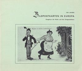 Thiede, Hermann - 100 Jahre Bildpostkarten in Europa - Zeugnisse der Kultur und des Zeitgeschehens