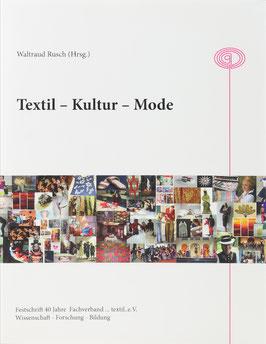 Rusch, Waltraud (Hrsg.) - Textil - Kultur - Mode