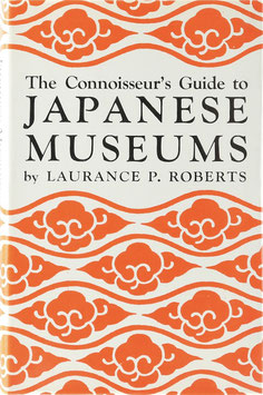 Roberts, Laurance P. - The Connoisseur's Guide to Japanese Museums