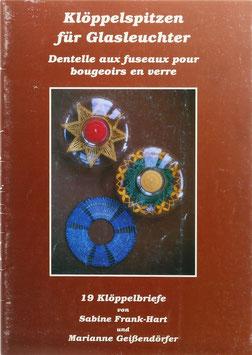 Geißendörfer, Marianne und Frank-Hart, Sabine - Klöppelspitzen für Glasleuchter. 19 Klöppelbriefe