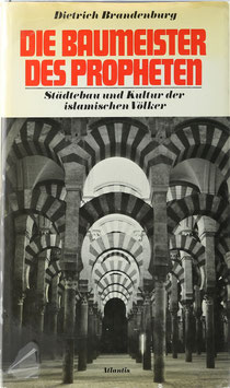 Brandenburg, Dietrich - Die Baumeister des Propheten - Städtebau und Kultur der islamischen Völker