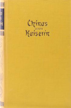 Orlowski, Axel von - Chinas letzte Kaiserin - Sittenverfall des chinesischen Kaiserreiches
