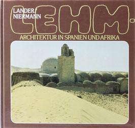 Lander, Helmut und Niermann, Manfred - Lehm - Architektur in Spanien und Afrika