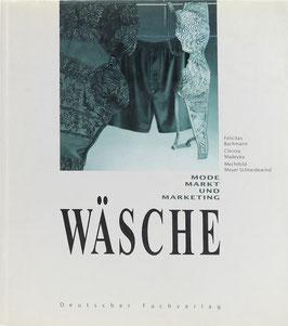 Bachmann, Felicitas, Madeyka, Christa und Meyer-Schneidewind, Mechthild - Wäsche - Mode, Markt und Marketing