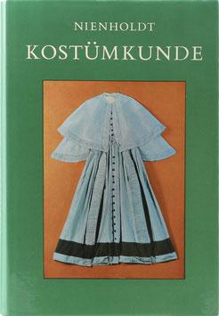 Nienholdt, Eva - Kostümkunde - Ein Handbuch für Sammler und Liebhaber