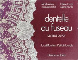 Fouriscot, Mick, Petiot, Jacqueline, Jourde Hélène und Michel - Dentelle au fuseau - Dentelle du Puy - Codification Petiot-Jourde