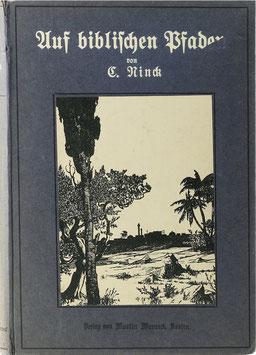 Ninck, C. - Auf biblischen Pfaden - Reisebilder aus Ägypten, Palästina, Syrien, Kleinasien, Griechenland und der Türkei