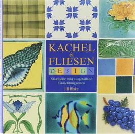 Blake, Jill - Kacheln & Fliesen Design - Klassische und ausgefallene Einrichtungsideen