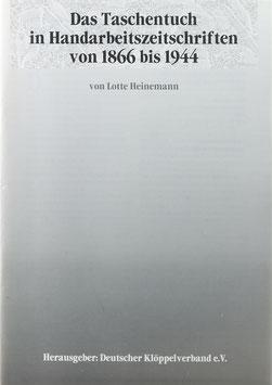 Heinemann, Lotte - Das Taschentuch in Handarbeitszeitschriften von 1866 bis 1944